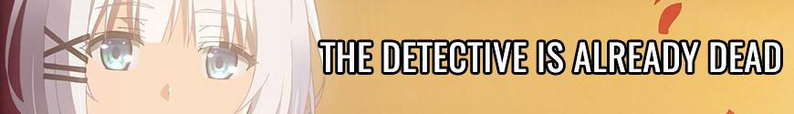 Figurines The Detective Is Already Dead et produits dérivés